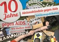 """Jubiläumspublikation """"10 Jahre Aktionsbündnis gegen AIDS"""""""